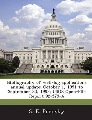 Bibliography of Well-Log Applications Annual Update - October 1, 1991 to September 30, 1992: Usgs Open-File Report 92-579-A...