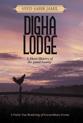 Digha Lodge - A Short History of the Jamil Family (Hardcover): Syed Sabir Jamil