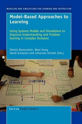 Model-Based Approaches to Learning - Using Systems Models and Simulations to Improve Understanding and Problem Solving in...