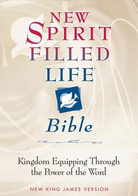 Nkjv, New Spirit-Filled Life Bible, eBook - Kingdom Equipping Through the Power of the Word (Electronic book text): Thomas...