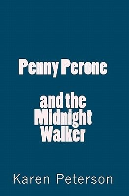 Penny Perone and the Midnight Walker (Paperback): Karen Peterson