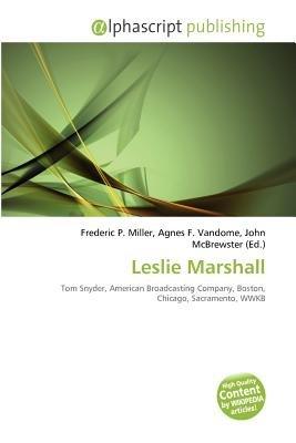 Leslie Marshall (Paperback): Frederic P. Miller, Agnes F. Vandome, John McBrewster