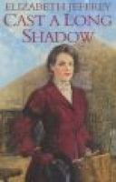 Cast a Long Shadow (Hardcover): Elizabeth Jeffrey
