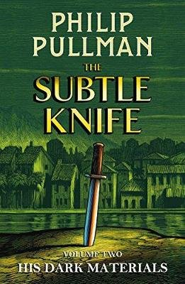 His Dark Materials: The Subtle Knife (Hardcover): Philip Pullman