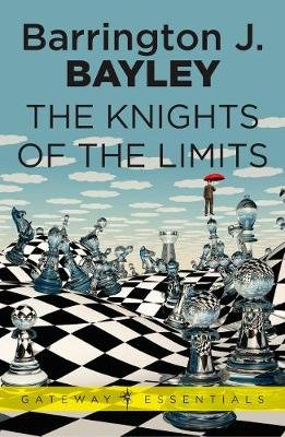 The Knights of the Limits (Electronic book text, Digital original): Barrington J. Bayley