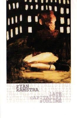 Late Capitalist Sublime (Paperback): Ryan Kamstra