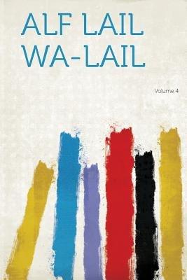 Alf Lail Wa-Lail Volume 4 (Arabic, Paperback): Hard Press