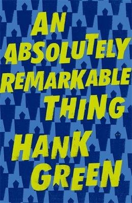 An Absolutely Remarkable Thing (Paperback): Hank Green