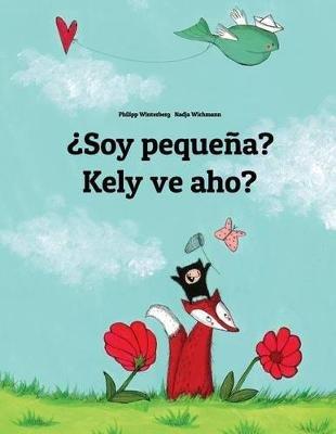 Soy Pequena? Kely Ve Aho? - Libro Infantil Ilustrado Espanol-Malgache (Edicion Bilingue) (Spanish, Paperback): Philipp...