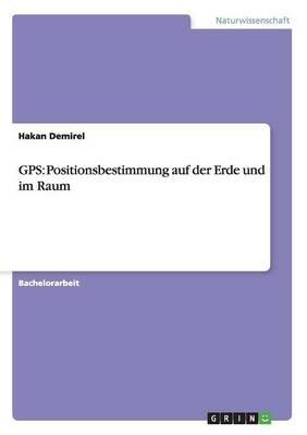Positionsbestimmung Auf Der Erde Und Im Raum (English, German, Paperback): Hakan Demirel