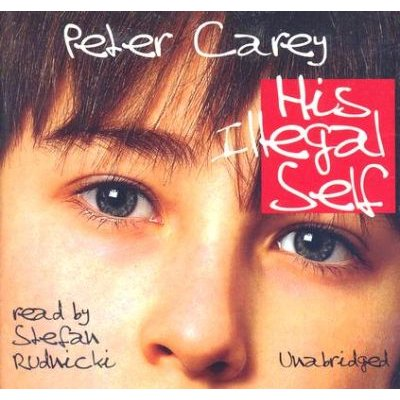 His Illegal Self (Standard format, CD, Ubr): Peter Carey