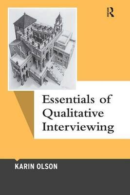Essentials of Qualitative Interviewing (Electronic book text): Karin Olson