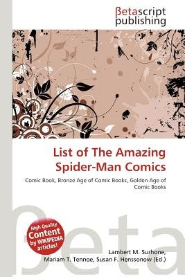 List of the Amazing Spider-Man Comics (Paperback): Lambert M. Surhone, Mariam T. Tennoe, Susan F. Henssonow