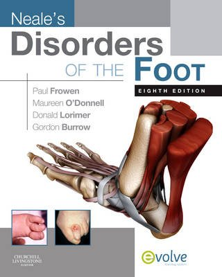 Neale's Disorders of the Foot (Hardcover, 8th Revised edition): Paul Frowen, Maureen O'Donnell, J. Gordon Burrow