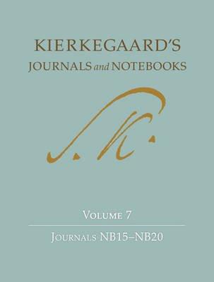 Kierkegaard's Journals and Notebooks, Volume 7 - Journals NB15-NB20 (Hardcover): Soren Kierkegaard