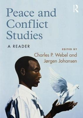 Peace and Conflict Studies - A Reader (Paperback, New): Charles Webel, Jorgen Johansen