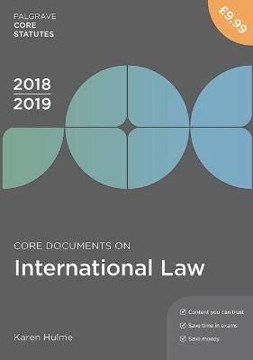 Core Documents on International Law 2018-19 (Paperback, 4th ed. 2018): Karen Hulme