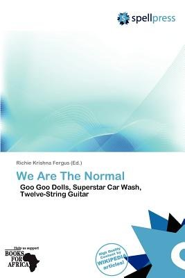 We Are the Normal (Paperback): Richie Krishna Fergus