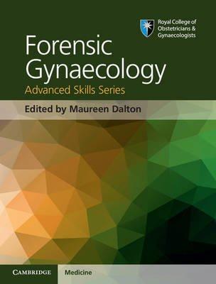 Forensic Gynaecology (Hardcover): Maureen Dalton