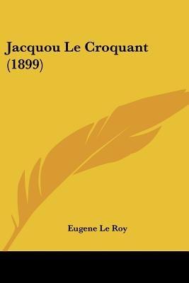 Jacquou Le Croquant (1899) (English, French, Paperback): Eugene le Roy