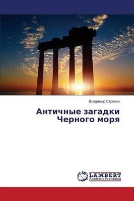 Antichnye Zagadki Chernogo Morya (Russian, Paperback): Strokin Vladimir
