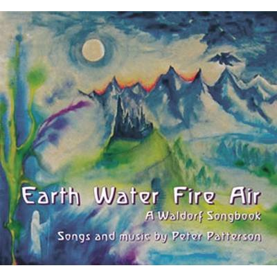 Earth Water Fire Air - A Waldorf Songbook (Paperback): Peter Patterson