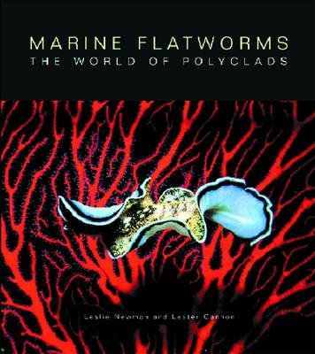 Marine Flatworms - The World of Polyclads (Paperback): Leslie Newman, Lester R.G. Cannon