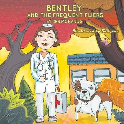 Bentley and the Frequent Fliers (Paperback): Deborah McManus