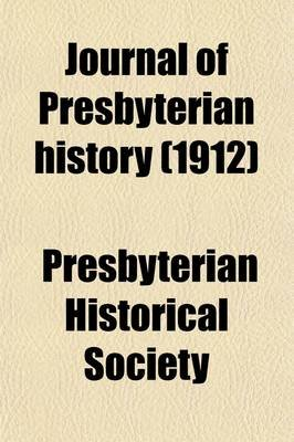 Journal of Presbyterian History (Volume 6) (Paperback): Presbyterian Historical Society, Historical Foundation of the Churches