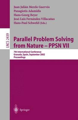 Parallel Problem Solving from Nature - PPSN VII - 7th International Conference, Granada, Spain, September 7-11, 2002,...
