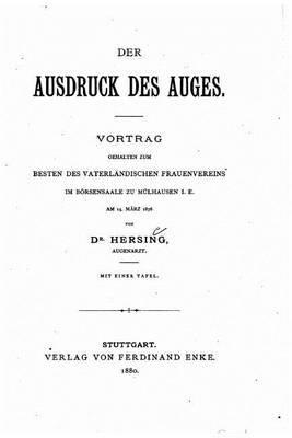 Der Ausdruck Des Auges (German, Paperback): Dr Hersing