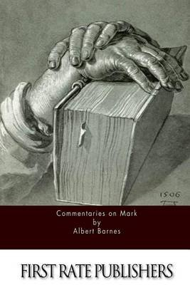 Commentaries on Mark (Paperback): Albert Barnes