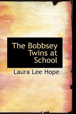 The Bobbsey Twins at School (Hardcover): Laura Lee Hope