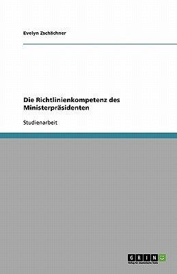 Die Richtlinienkompetenz Des Ministerprasidenten (German, Paperback): Evelyn Zschachner