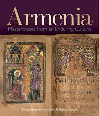 Armenia - Masterpieces from an Enduring Culture (Hardcover): Theo Marten van Lint, Robin Meyer