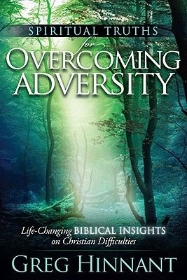 Spiritual Truths for Overcoming Adversity - Life-Changing Biblical Insights on Christian Difficulties (Paperback, First...
