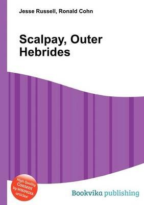 Scalpay, Outer Hebrides (Paperback): Jesse Russell, Ronald Cohn