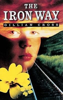 The iron way (Paperback, New ed): Gillian Cross