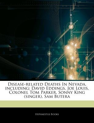 Articles on Disease-Related Deaths in Nevada, Including - David Eddings, Joe Louis, Colonel Tom Parker, Sonny King (Singer),...