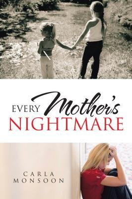 Every Mother's Nightmare (Electronic book text): Carla Monsoon