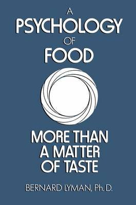 A Psychology of Food - More Than a Matter of Taste (Paperback): B. Lyman
