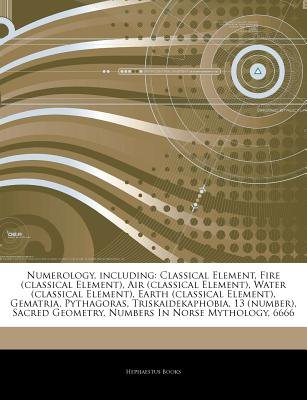 Articles on Numerology, Including - Classical Element, Fire (Classical Element), Air (Classical Element), Water (Classical...