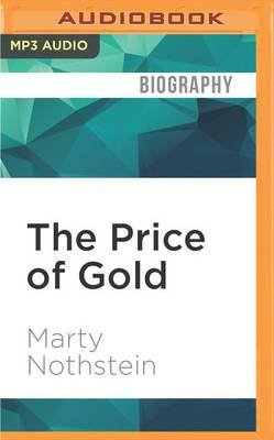 The Price of Gold - The Toll and Triumph of One Man's Olympic Dream (MP3 format, CD): Marty Nothstein