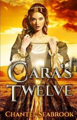 Cara's Twelve (Paperback): Chantel Seabrook