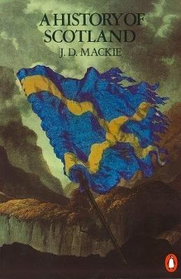 A History of Scotland (Paperback, 2nd Ed): Bruce Lenman, J. L MacKie