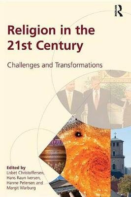 Religion in the 21st Century - Challenges and Transformations (Electronic book text): Lisbet Christoffersen, Margit Warburg