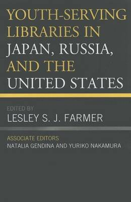Youth-Serving Libraries in Japan, Russia, and the United States (Electronic book text): Lesley S. Farmer