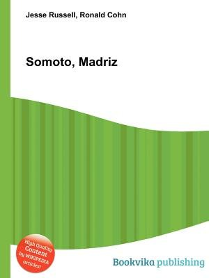Somoto, Madriz (Paperback): Jesse Russell, Ronald Cohn