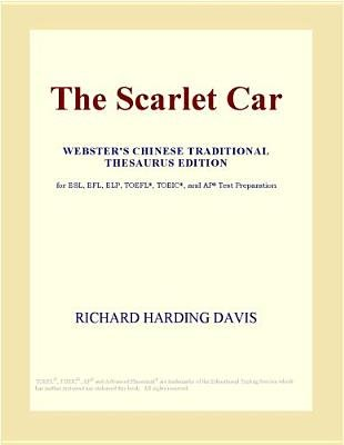 The Scarlet Car (Webster's Chinese Traditional Thesaurus Edition) (Electronic book text): Inc. Icon Group International