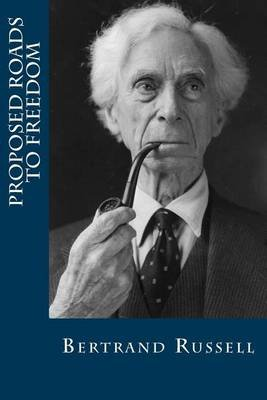 Proposed Roads to Freedom (Paperback): Bertrand Russell